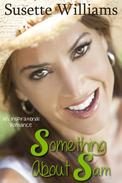 Something About Sam (An Inspirational Novel)