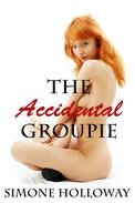 The Accidental Groupie: The Complete Series