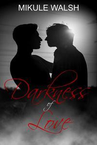Darkness of Love