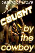 Caught by the Cowboy (Cowboy Western BDSM Erotica)