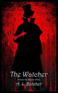 The Watcher: A Jack the Ripper Story