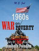 1960s War on Poverty: United States History of Fifty-Seven Years Towards Economic Freedom