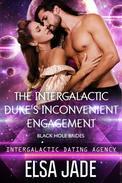 The Intergalactic Duke's Inconvenient Engagement: Black Hole Brides #1 (Intergalactic Dating Agency)