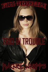 Full Throttle - A Trio of Trouble Mega Bundle