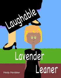 Laughable Lavender Leaner
