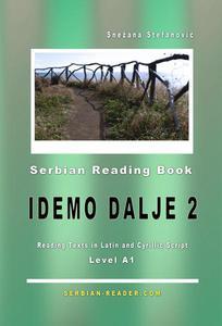 "Serbian Reading Book ""Idemo dalje 2"": Reading Texts in Latin and Cyrillic Script for Level A1"