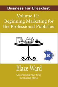 Beginning Marketing for the Professional Publisher