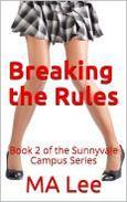 Breaking the Rules: Book 2 of the Sunnyvale Campus Series