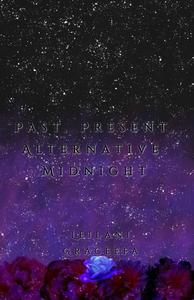 Past, Present, Alternative: Midnight