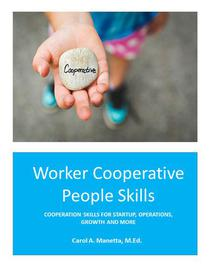 Worker Cooperative People Skills: Cooperation Skills for Startup, Operations, Growth and More