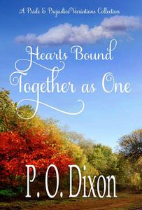 Hearts Bound Together as One: A Pride and Prejudice Variations Collection