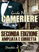 Guida Pratica del Cameriere Seconda Edizione Ampliata e Corretta
