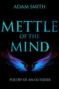 Mettle of the Mind: Poetry of an Outsider