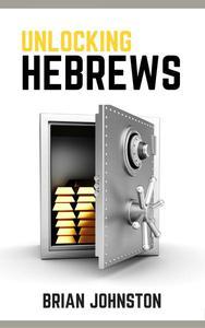 Unlocking Hebrews