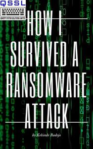How i Survived a Ransomware Attack
