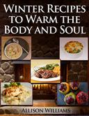 Winter Recipes to Warm the Body and Soul