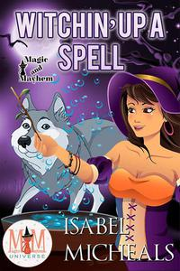 Witchin' Up a Spell: Magic and Mayhem Universe