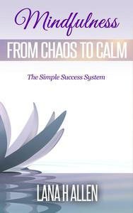 Mindfulness: From Chaos to Calm