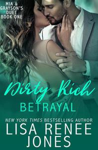 Dirty Rich Betrayal (Mia and Grayson duet book one)