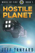 Hostile Planet (Wheel of Fire, #1)