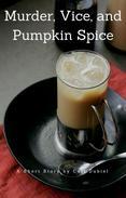 Murder, Vice, and Pumpkin Spice