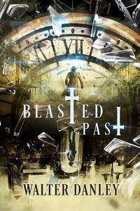 Blasted Past