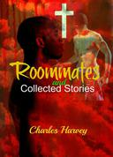 Roommates and Collected Stories