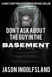 Don't Ask About the Guy in the Basement
