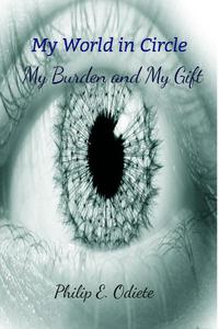 My World in Circle - My Burden and My Gift