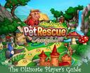 Pet Rescue Saga: The Ultimate Player's Guide to play Pet Rescue Saga- with Best Tips, Tricks and Hints