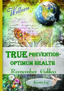 True Prevention--Optium Health: Remember Galileo