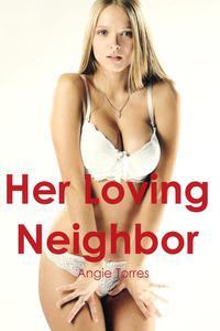 Her Loving Neighbor