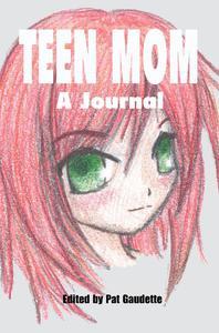 Teen Mom: A Journal