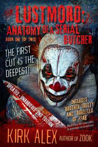 Lustmord: Anatomy of a Serial Butcher