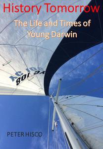 History Tomorrow: The Life and Times of Young Darwin