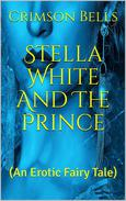 Stella White and the Prince (An Erotic Fairy Tale)