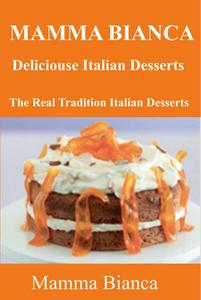 Mamma Bianca Delicious Italian Desserts