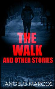 The Walk: And other stories