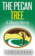 The Pecan Tree - A Short Story
