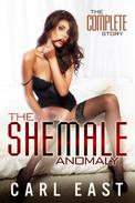 The Shemale Anomaly - The Complete Story