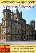 Downton Abbey Quiz Book 2