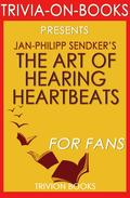The Art of Hearing Heartbeats by Jan-Philipp Sendker (Trivia-On-Books)