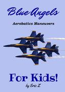 The Blue Angels Aerobatic Manuevers For Kids! Quick Reference Guide