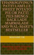 Thanksgiving's Patti LaBelle Sweet Potato Pie or Patti Pie
