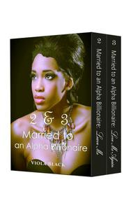 Boxed Set: Married to an Alpha Billionaire 2 & 3