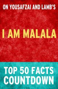I am Malala: Top 50 Facts Countdown