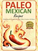 Paleo Mexican Recipes Preparing the Simple Tex-Mex Paleo Cuisines At Home