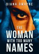 The Woman With Too Many Names, Part One