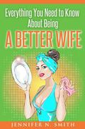 Everything You Need to Know About Being a Better Wife