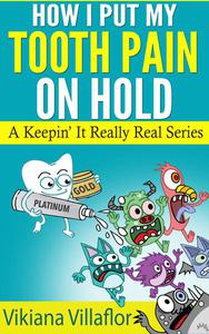 How I Put My Tooth Pain on Hold